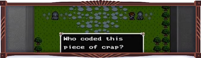 """A screenshot of the cursed game on a DS: an 8-bit NPC asks the player, """"Who coded this piece of crap?"""""""